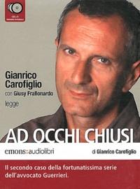 Gianrico Carofiglio et Giusy Frallonardo - Ad occhi chiusi. 5 CD audio