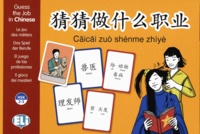 ELI - Caicai zuo shenme zhiyè. Guess the Job in Chinese - Avec 132 cartes.