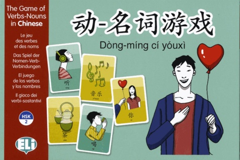 ELI - Dong-ming ci youxi. The Game of Verbs-Nouns in Chinese - Avec 132 cartes.