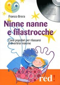 Franco Brera - Ninne nanne e filastrocche - Canti popolari per rilassarsi e divertirsi insieme. 1 CD audio