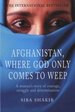 Siba Shakib - Afghanistan, Where God Only Comes to Weep.