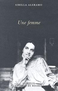 Sibilla Aleramo - Une femme.