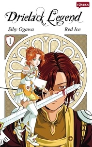Siby Ogawa et  Red Ice - Drielack Legend Tome 1 : .
