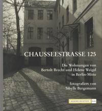 Sibylle Bergemann - Chausseestrasse 125 - Die Wohnungen Von Berthold Brecht Und Helene Weigel in Berlin Mitte.