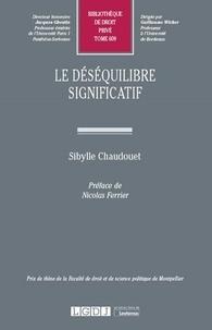 Sibylle Chaudouet - Le déséquilibre significatif.