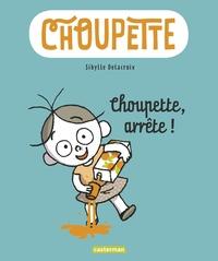 Sibylle Delacroix - Choupette Tome 1 : Choupette, arrête !.
