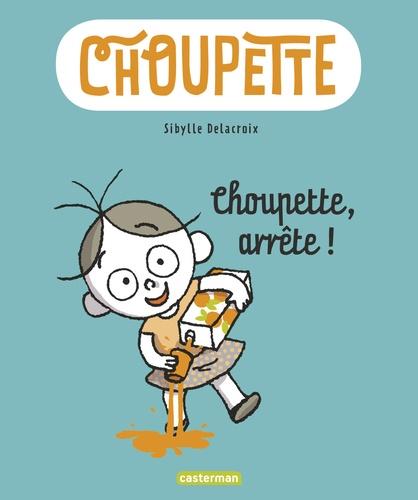 Choupette Tome 1 Choupette, arrête !