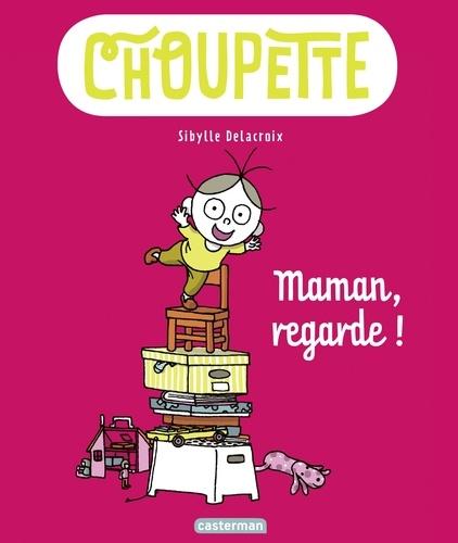 Choupette Tome 2 Maman, regarde !