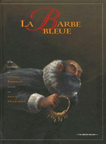 Sibylle Delacroix et Charles Perrault - .
