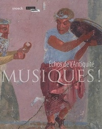 Sibylle Emerit et Hélène Guichard - Musiques ! - Echos de l'Antiquité.