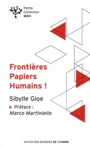 Sibylle Gioe - Frontières, papiers, humains ! - Banalité du mal et migration.