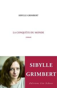 Sibylle Grimbert - La conquête du monde.