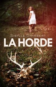 Sibylle Grimbert - La horde.