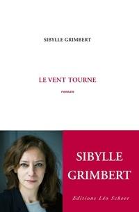 Sibylle Grimbert - Le vent tourne.