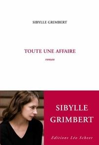 Sibylle Grimbert - Toute une affaire.