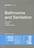 Sibylle Kramer - Bathrooms and Sanitation - Principles, Design, Implementation.