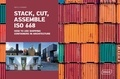 Sibylle Kramer - Stack, Cut, Assemble ISO 668 - How to use shipping containers in architecture.