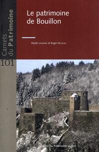 Sibylle Legrand et Roger Nicolas - Le patrimoine de Bouillon.