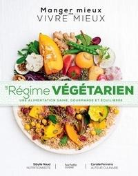 Sibylle Naud et Coralie Ferreira - Le régime végétarien - une alimentation saine, gourmande et équilibrée.