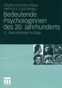 Sibylle Volkmann-Raue et Helmut-E Lück - Bedeutende Psychologinnen des 20. Jahrhunderts.