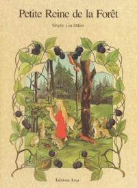 Pierre Lienhard et Sibylle von Olfers - Petite reine de la forêt.