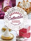 Sicca Bokovi et Tiphaine Campet - Desserts collection - 200 recettes toutes simples pour se faire plaisir.