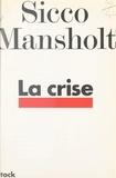 Sicco Mansholt et Janine Delaunay - La crise.