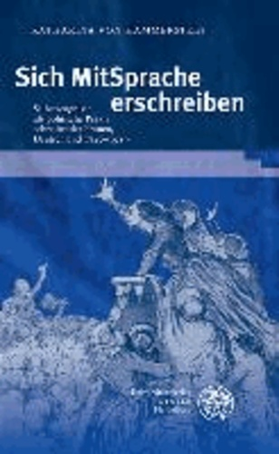 Sich MitSprache erschreiben - Selbstzeugnisse als politische Praxis schreibender Frauen, Deutschland 1840-1919.