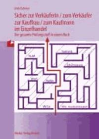 Sicher zur Verkäuferin /zum Verkäufer - zur Kauffrau /zum Kaufmann im Einzelhandel - Der gesamte Prüfungsstoff in einem Buch.