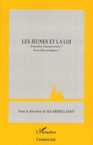 Sid Abdellaoui - Les jeunes et la loi - Nouvelles transgressions ? Nouvelles pratiques ?.