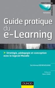Sid Ahmed Benraouane - Guide pratique du e-learning - Conception, stratégie et pédagogie avec Moodle.