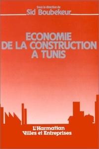 Sid Boubekeur - Economie de la construction a tunis.