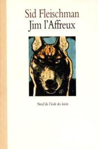 Sid Fleischman - Jim l'Affreux.