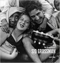 Sid Grossman - The life and work of Sid Grossman (Howard Greenberg library).