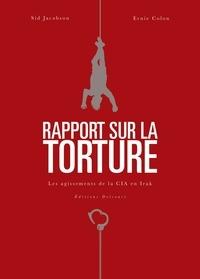 Sid Jacobson et Ernie Colon - Rapport sur la torture - Les agissements de la CIA en Irak.