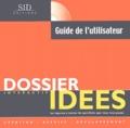 SID éditions - Dossier Idées Interactif - Création, reprise, développement ; Guide de l'utilisateur.