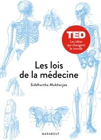 Siddhartha Mukherjee - Les lois de la médecine.