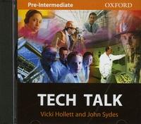 Vicki Hollett et John Sydes - Tech Talk Pre-Intermediate - CD audio.