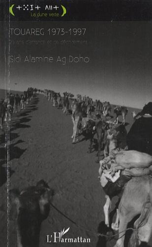 Sidi Alamine Ag Doho - Touareg 1973-1997 - Vingt-cinq ans d'errance et de déchirement.