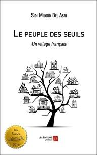Sidi Miloud Bel Asri - Le peuple des seuils - Un village français.