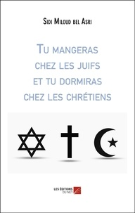 Sidi Miloud Bel Asri - Tu mangeras chez les juifs et tu dormiras chez les chrétiens.