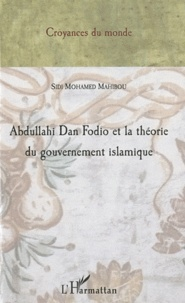 Sidi Mohamed Mahibou - Abdullahi Dan Fodio et la théorie du gouvernement islamique.