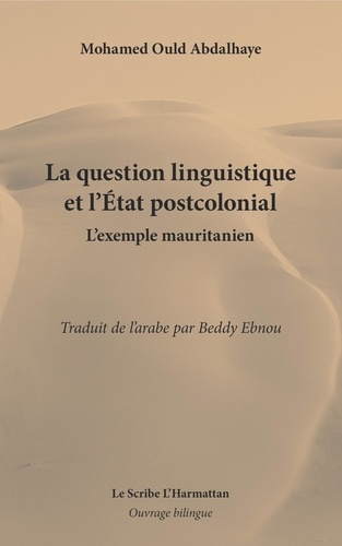 Sidi Mohamed Ould Abdallahi - La question linguistique et l'Etat postcolonial - L'exemple mauritanien.