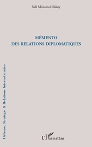 Sidi Mohamed Sidaty - Mémento des relations diplomatiques.