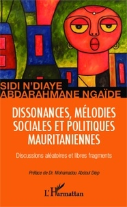 Sidi N'Diaye et Abdarahmane Ngaïdé - Dissonances, mélodies sociales et politiques mauritaniennes - Discussions aléatoires et libres fragments.