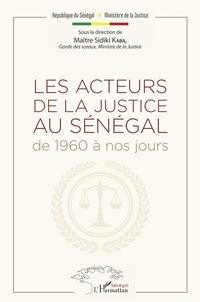 Les acteurs de la justice au Sénégal de 1960 à nos jours.pdf