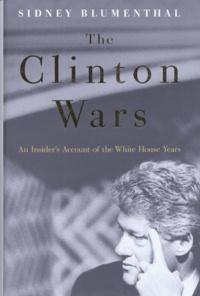 Sidney Blumenthal - The Clinton Wars.
