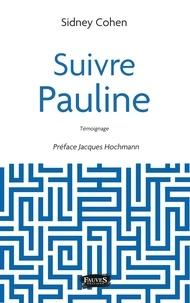 Sidney Cohen - Suivre Pauline.