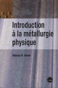 Sidney-H Avner - Introduction à la métallurgie physique.
