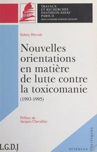 Sidney Hercule et Jacques Chevallier - Nouvelles orientations en matière de lutte contre la toxicomanie, 1993-1995 - Mémoire pour le DEA de sciences administratives.